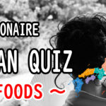 Japan quiz Millionaire -Foods-